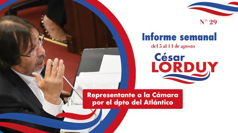 Informe de actividades No. 29 del Representante a la Cámara por el departamento del Atlántico, Cesar Lorduy 2