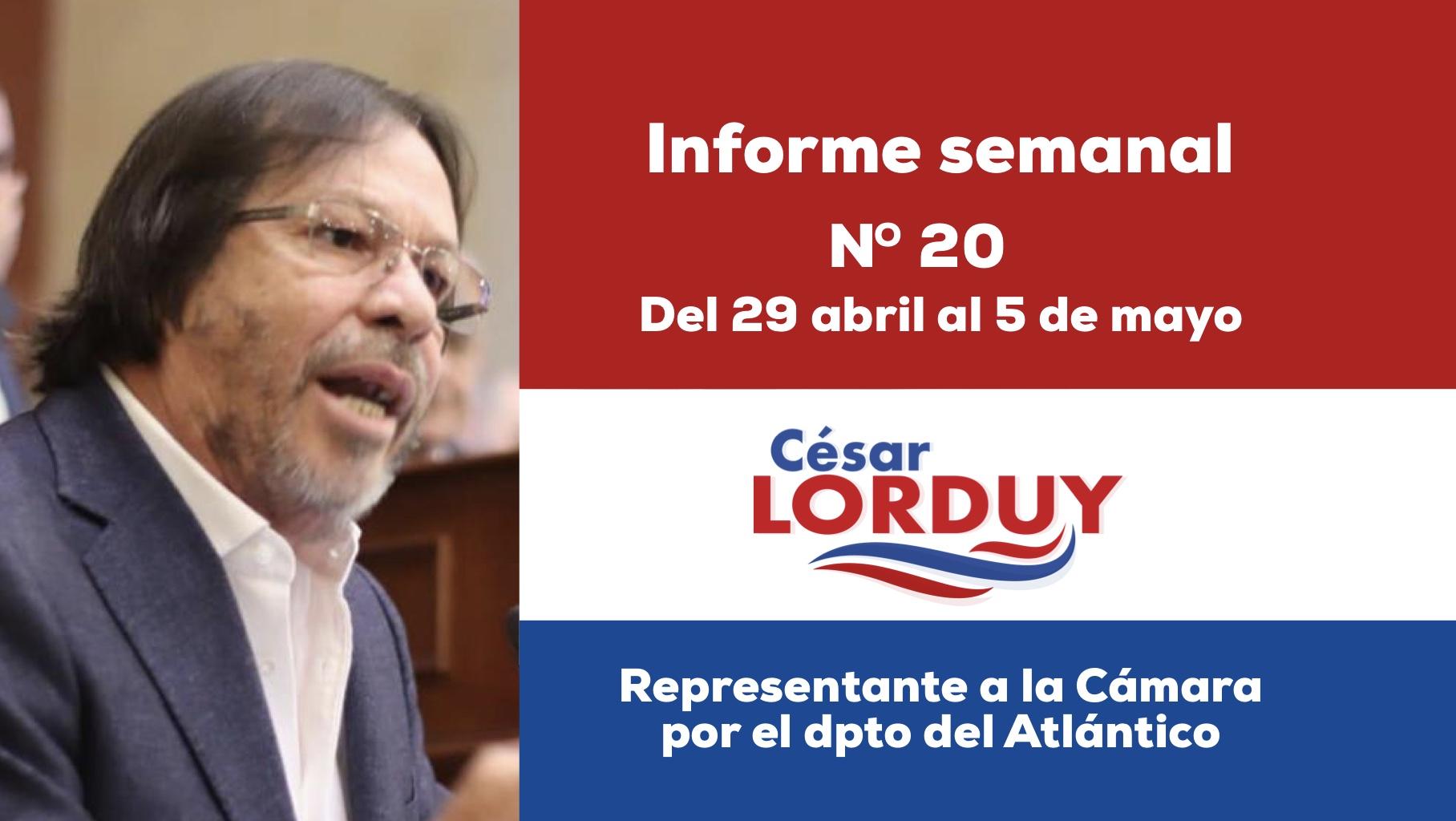 Informe semanal Nº 20 del Representante a la Cámara por el departamento del Atlántico, Cesar Lorduy 3