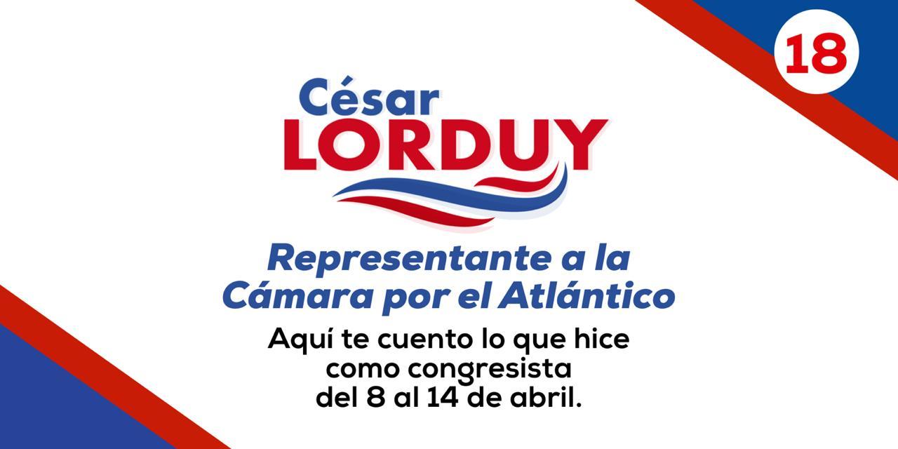 Informe de gestión No. 18 del Representante a la Cámara por el departamento del Atlántico, Cesar Lorduy 4