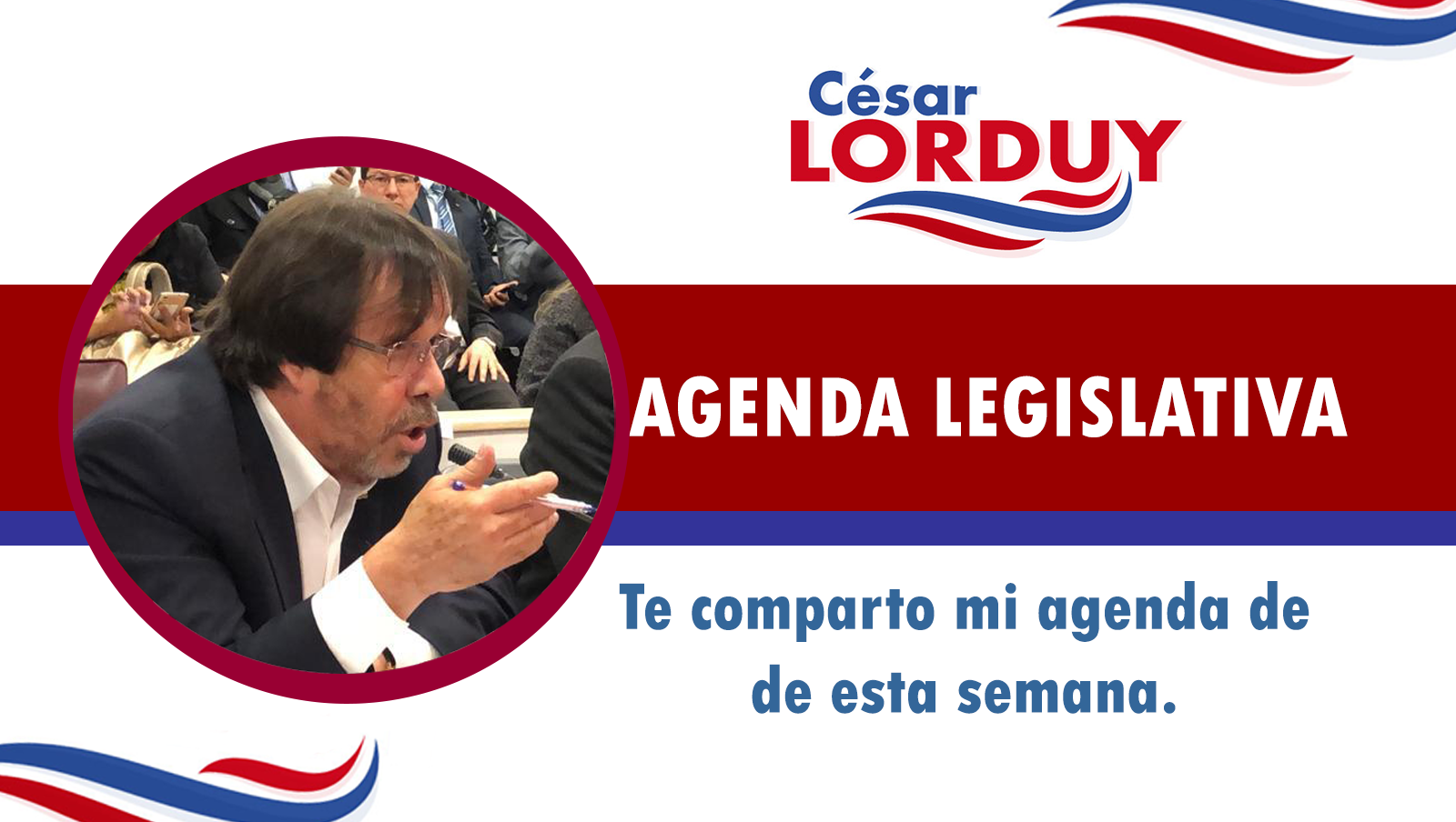 Cesar Lorduy comparte su agenda legislativa en la Cámara de Representantes del 29 de julio al 1 agosto 1
