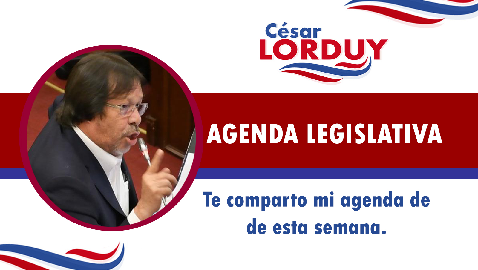 Cesar Lorduy comparte su agenda legislativa en la Cámara de Representantes del 5 al 9 de agosto 2