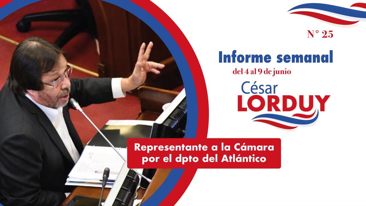 Informe semanal Nº 25 del Representante a la Cámara por el departamento del Atlántico, Cesar Lorduy 2