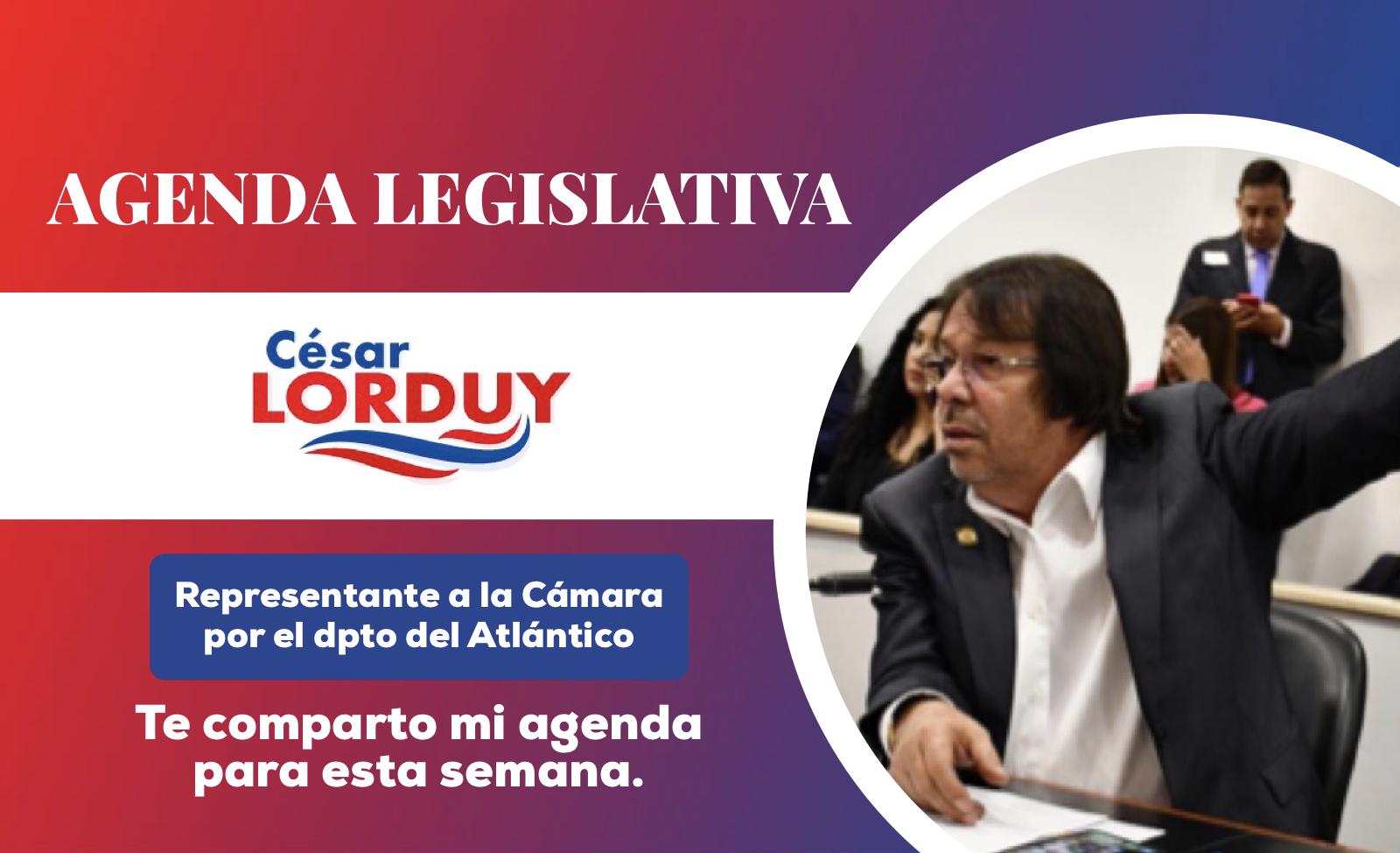 Cesar Lorduy comparte su agenda legislativa en la Cámara de Representantes del del 19 al 23 de agosto 1