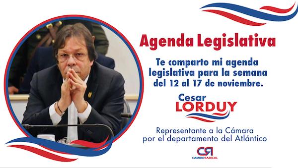 Cesar Lorduy comparte su agenda legislativa en la Cámara de Representantes del 12 al 17 de noviembre 1